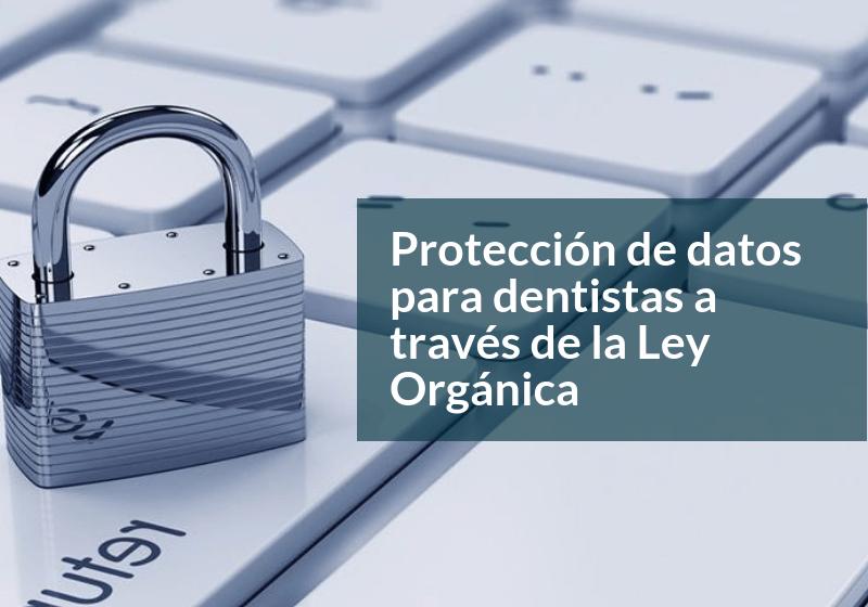 Ley organica protección de datos dentistas y clinicas dentales