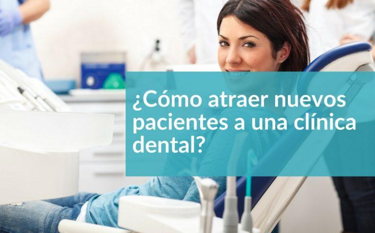 como atraer pacientes a tu clínica dental: Acciones de márkrting